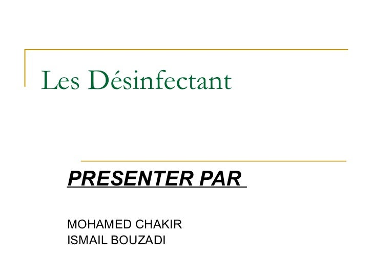 Les Désinfectant  PRESENTER PAR  MOHAMED CHAKIR ISMAIL BOUZADI