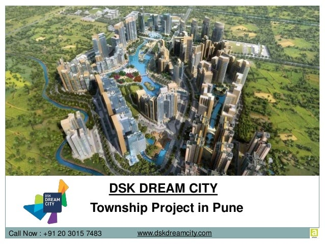 Call Now : +91 20 3015 7483 DSK DREAM CITY Township Project in Pune www.dskdreamcity.com