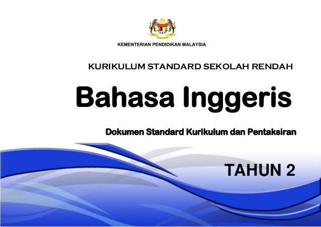 KURIKULUM STANDARD SEKOLAH RENDAH Bahasa Inggeris Dokumen Standard Kurikulum dan Pentaksiran TAHUN 2