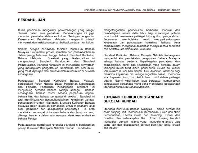 STANDARD KURIKULUM DAN PENTAKSIRAN BAHASA MALAYSIA SEKOLAH KEBANGSAAN TAHUN 5 7 PENDAHULUAN Dunia pendidikan mengalami per...