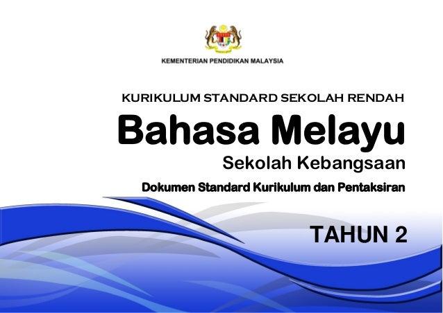 Bahasa Melayu Sekolah Kebangsaan TAHUN 2 Dokumen Standard Kurikulum dan Pentaksiran KURIKULUM STANDARD SEKOLAH RENDAH