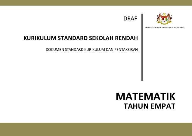 DRAF KEMENTERIAN PENDIDIKAN MALAYSIA  KURIKULUM STANDARD SEKOLAH RENDAH DOKUMEN STANDARD KURIKULUM DAN PENTAKSIRAN  MATEMA...