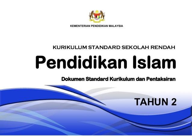 Pendidikan Islam TAHUN 2 Dokumen Standard Kurikulum dan Pentaksiran KURIKULUM STANDARD SEKOLAH RENDAH