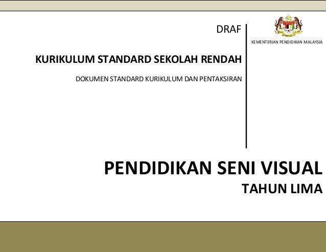 [1] KEMENTERIAN PENDIDIKAN MALAYSIA PENDIDIKAN SENI VISUAL KURIKULUM STANDARD SEKOLAH RENDAH DOKUMEN STANDARD KURIKULUM DA...