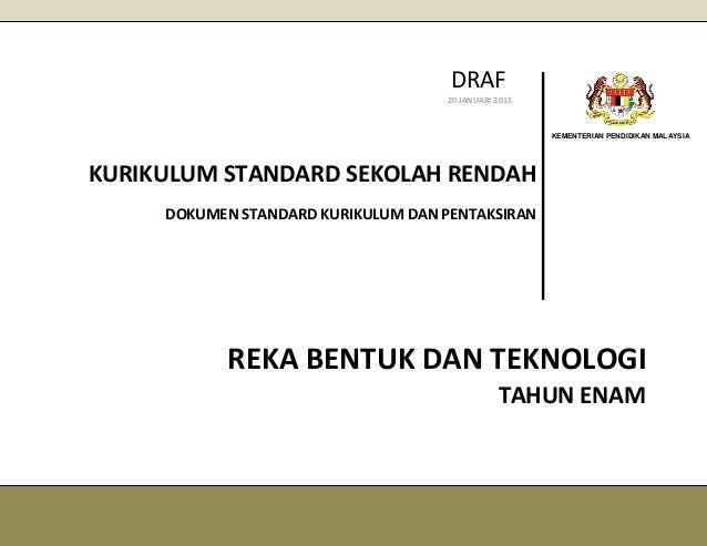 KEMENTERIAN PENDIDIKAN MALAYSIA REKA BENTUK DAN TEKNOLOGI KURIKULUM STANDARD SEKOLAH RENDAH DOKUMEN STANDARD KURIKULUM DAN...