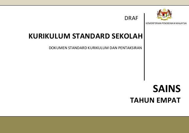 DRAF KEMENTERIAN PENDIDIKAN MALAYSIA  KURIKULUM STANDARD SEKOLAH DOKUMEN STANDARD KURIKULUM DAN PENTAKSIRAN RENDAH  SAINS ...