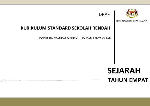 DARD SEKOL AH RENDAH DRAF 30 JUL 2013 DOKUMEN STANDARD KURIKULUM DAN PENTAKSIRAN KURIKULUM STANDARD SEKOLAH RENDAH SEJARAH...