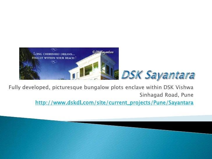 DSK Sayantara<br />Fully developed, picturesque bungalow plots enclave within DSK Vishwa<br />Sinhagad Road, Pune<br />htt...