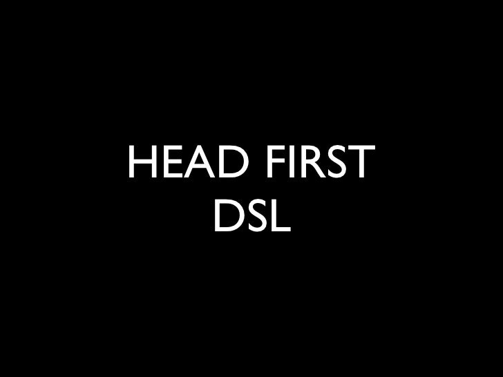 HEAD FIRST    DSL