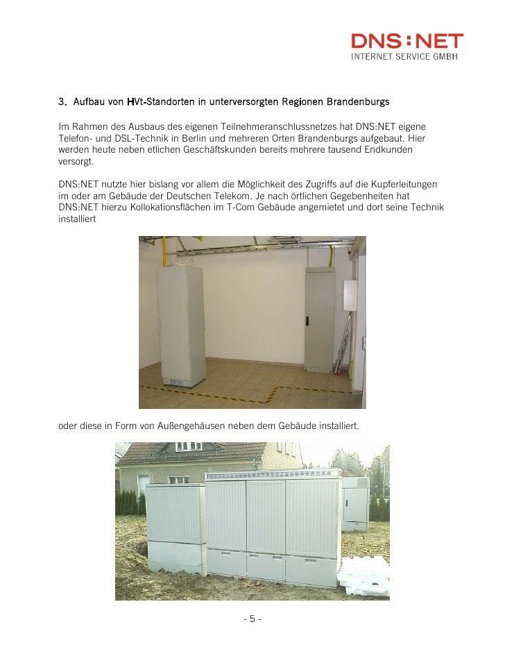 3. Aufbau von HVt-Standorten in unterversorgten Regionen Brandenburgs  Im Rahmen des Ausbaus des eigenen Teilnehmeranschlu...