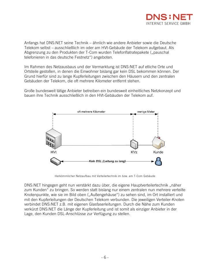 Anfangs hat DNS:NET seine Technik – ähnlich wie andere Anbieter sowie die Deutsche Telekom selbst – ausschließlich im oder...