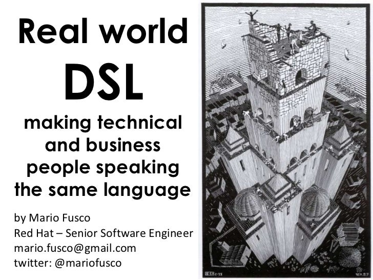 Real world         DSL making technical    and business  people speakingthe same languageby Mario FuscoRed Hat – Senior So...