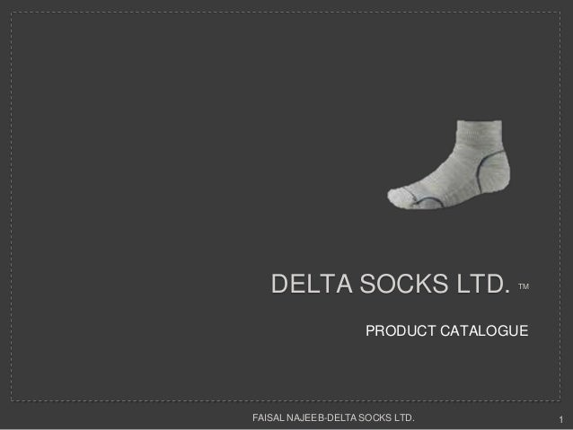 DELTA SOCKS LTD. TMPRODUCT CATALOGUEFAISAL NAJEEB-DELTA SOCKS LTD. 1