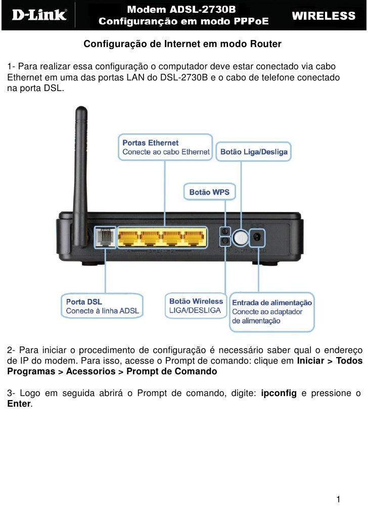 Configuração de Internet em modo Router1- Para realizar essa configuração o computador deve estar conectado via caboEthern...
