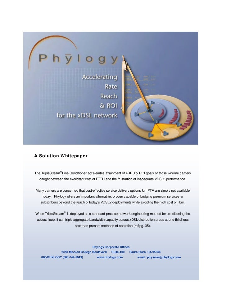 Phylogy Solution Whitepaper: Line Conditioning for Accelerated xDSL   A Solution Whitepaper    The TripleStream® Line Cond...