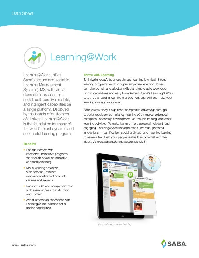 www.saba.com Data Sheet Thrive with Learning To thrive in today's business climate, learning is critical. Strong learning ...