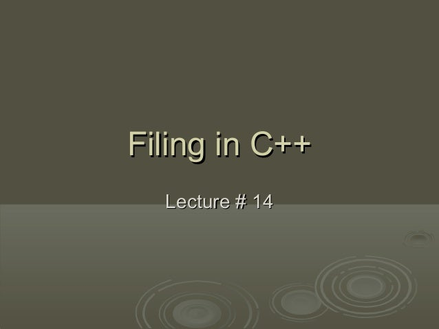 Filing in C++ Lecture # 14