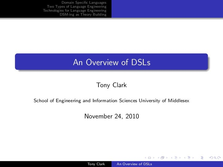 Domain Specific Languages      Two Types of Language Engineering    Technologies for Language Engineering             DSM-i...