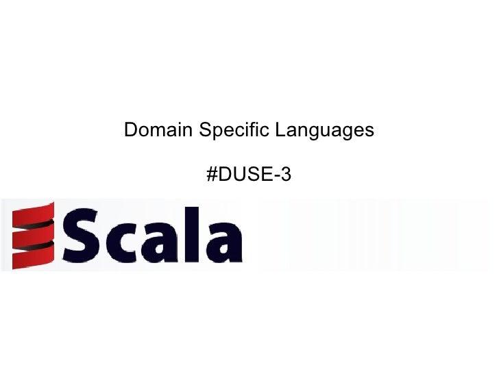 Domain Specific Languages #DUSE-3