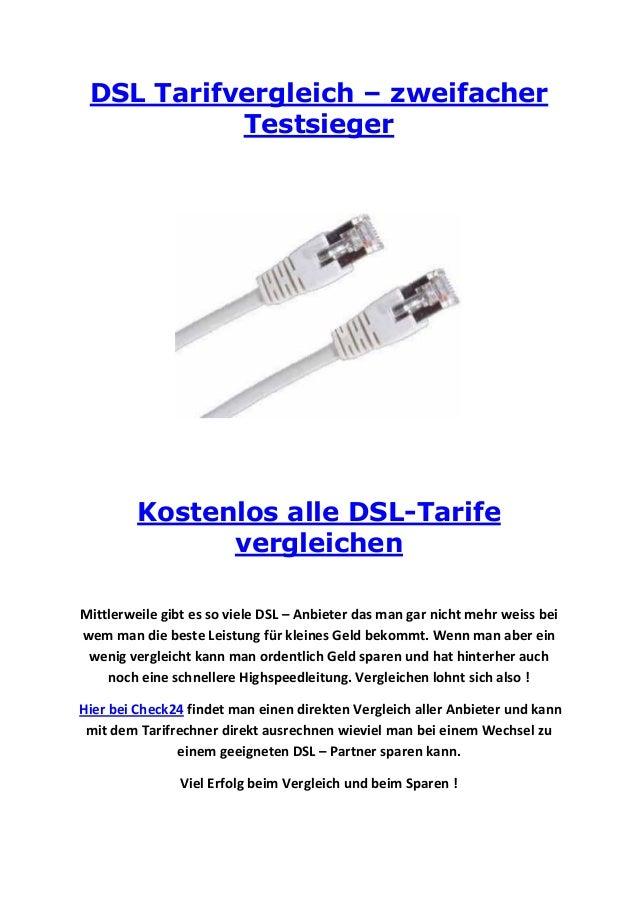 DSL Tarifvergleich – zweifacher Testsieger Kostenlos alle DSL-Tarife vergleichen Mittlerweile gibt es so viele DSL – Anbie...