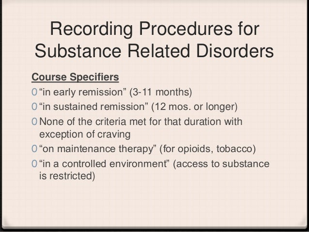 A DSM 5 Update: Substance - Related And Addictive Disorders