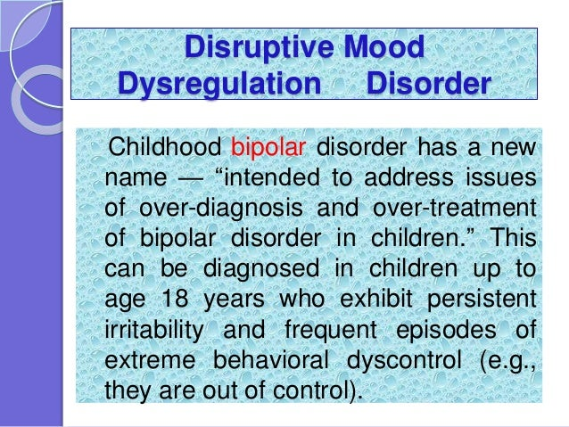 Disruptive Mood Dysregulation Disorder Treatment MAJOR CHANGES IN THE D...