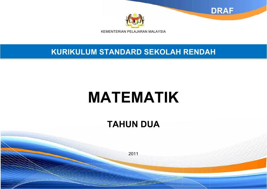 DRAF          KEMENTERIAN PELAJARAN MALAYSIAKURIKULUM STANDARD SEKOLAH RENDAH       MATEMATIK            TAHUN DUA        ...