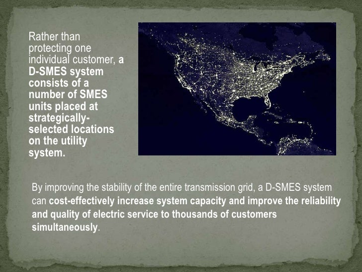 increase reliability. </li></ul>Unlike other FACTS devices, D-SMES injects real power as well as dynamic reactive power to...