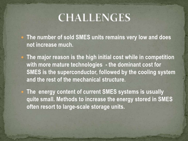 Rather than protecting one individual customer, a D-SMES system consists of a number of SMES units placed at strategicall...