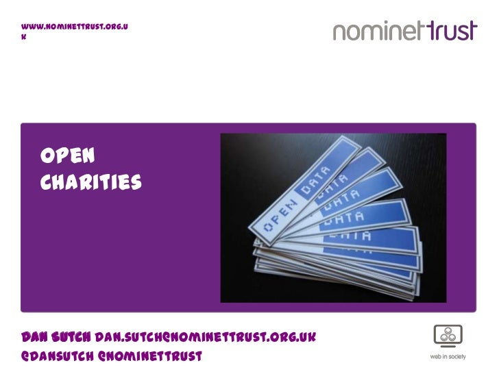 www.nominettrust.org.uk   Open   CharitiesDan Sutch dan.sutch@nominettrust.org.uk@dansutch @nominettrust