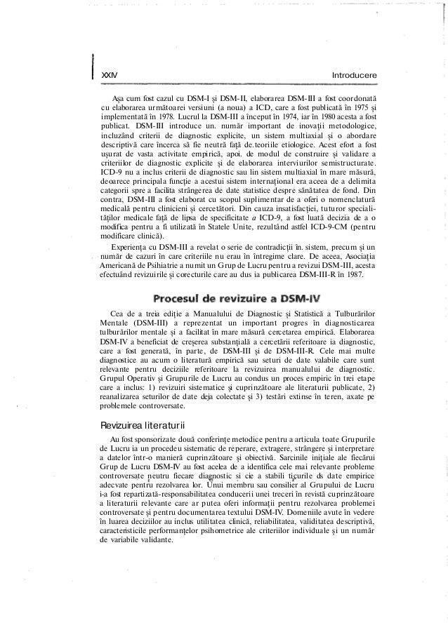 XXIV Introducere Aşa cum fost cazul cu DSM-I şi DSM-II, elaborarea DSM-III a fost coordonată cu elaborarea următoarei vers...