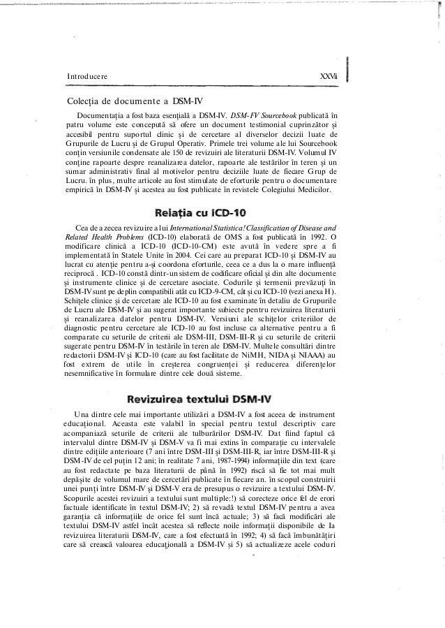 Introducere XXVîi Colecţia de documente a DSM-IV Documentaţia a fost baza esenţială a DSM-IV. DSM-FV Sourcebook publicată ...