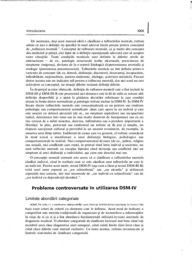 Introducere XXIX De asemenea, deşi acest manual oferă o clasificare a tulburărilor mentale, trebuie admis că nici o defini...