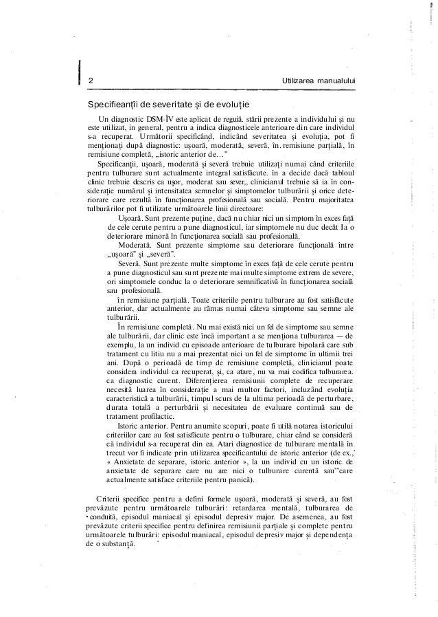 2 Utilizarea manualului Specifieanţîi de severitate şi de evoluţie Un diagnostic DSM-ÎV este aplicat de reguiă. stării pre...