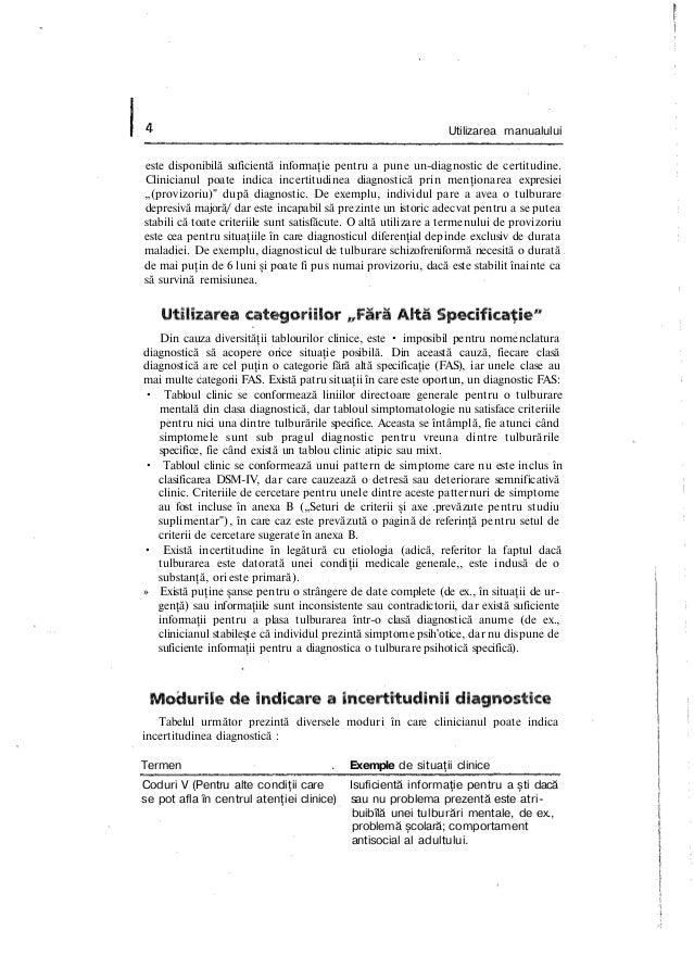 Utilizarea manualului este disponibilă suficientă informaţie pentru a pune un-diagnostic de certitudine. Clinicianul poate...