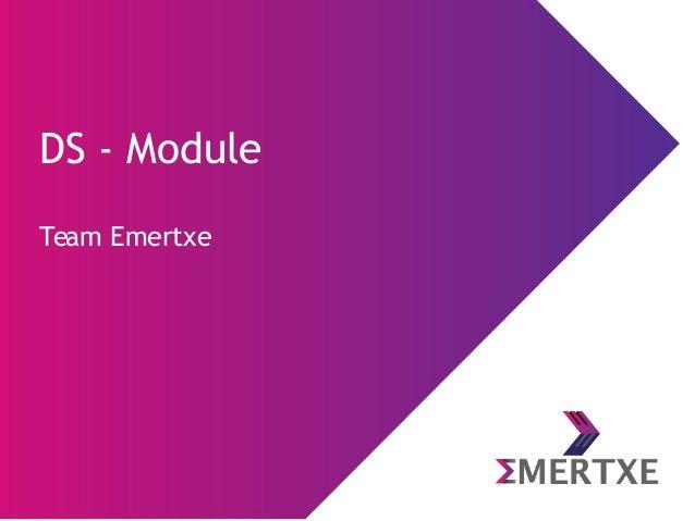 DS - Module Team Emertxe