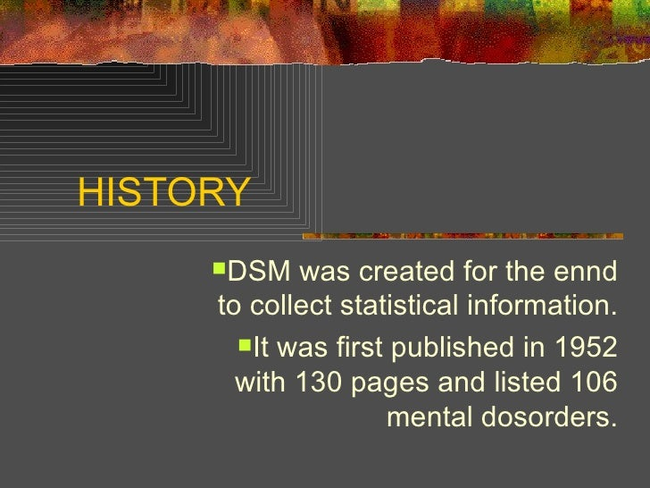 an analysis of the dsm 4 classification system and the framework it provides to clinicians The process of revising the dsm-5 provided an opportunity for re-thinking  a  simple classification system is important for diagnosing mental disorders, and for   and the rdoc framework assumes that data from genetics and clinical.