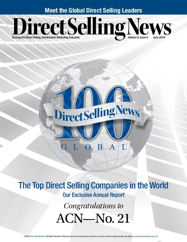 The Top Direct Selling Companies in the World Our Exclusive Annual Report Congratulations to ACN—No. 21 ©2010 Direct Selli...