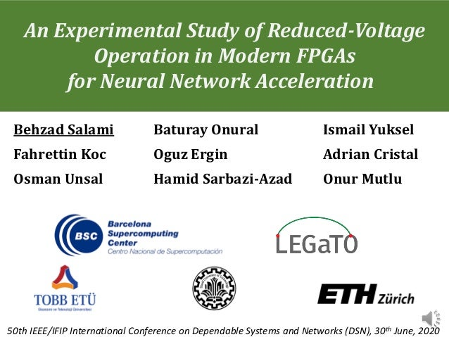 An Experimental Study of Reduced-Voltage Operation in Modern FPGAs for Neural Network Acceleration 50th IEEE/IFIP Internat...