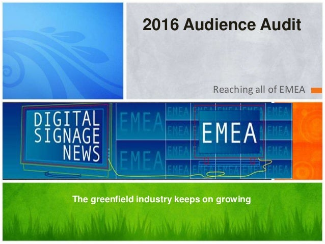 Reaching all of EMEA The greenfield industry keeps on growing 2016 Audience Audit