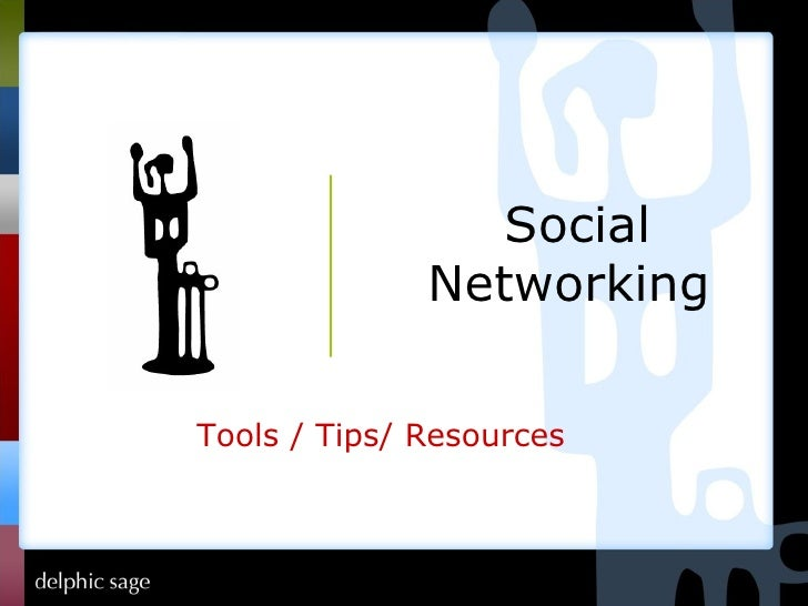 Tools / Tips/ Resources  Social Networking