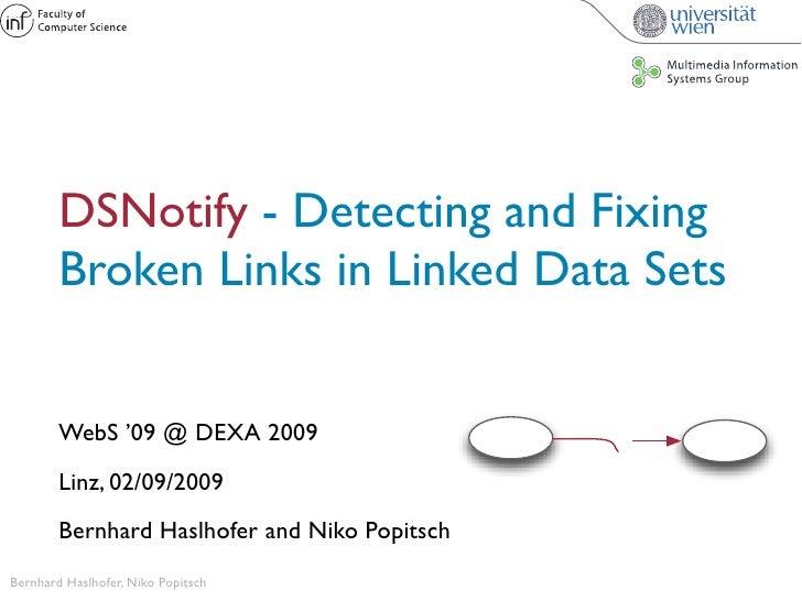 DSNotify - Detecting and Fixing         Broken Links in Linked Data Sets           WebS '09 @ DEXA 2009         Linz, 02/0...