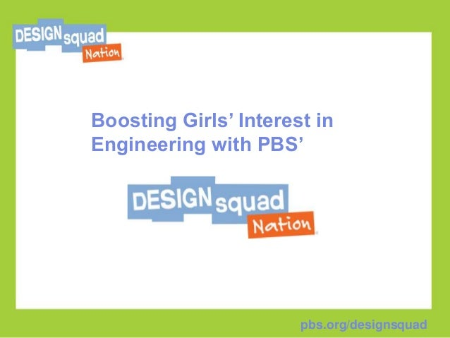 Boosting Girls' Interest inEngineering with PBS'                       pbs.org/designsquad