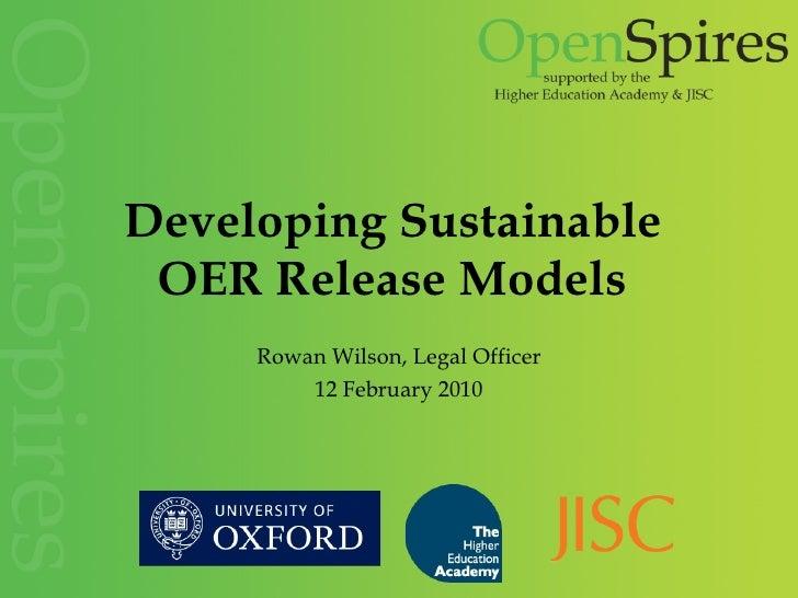 Developing Sustainable  OER Release Models   Rowan Wilson, Legal Officer 12 February 2010