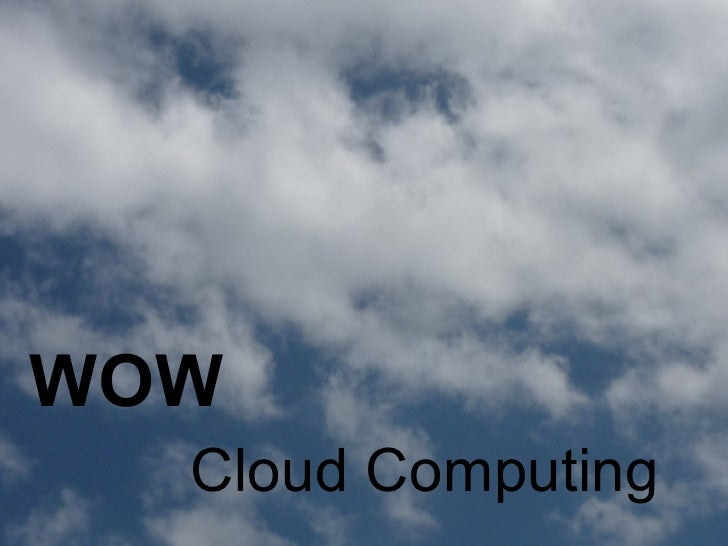 WOW   Cloud Computing