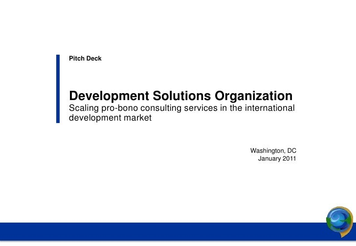 Pitch Deck              Development Solutions Organization              Scaling pro-bono consulting services in the intern...