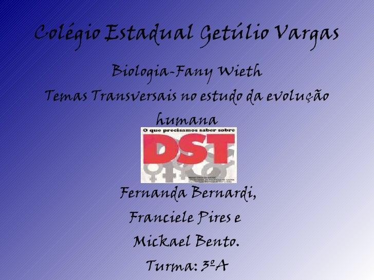Colégio Estadual Getúlio Vargas           Biologia-Fany Wieth  Temas Transversais no estudo da evolução                 hu...