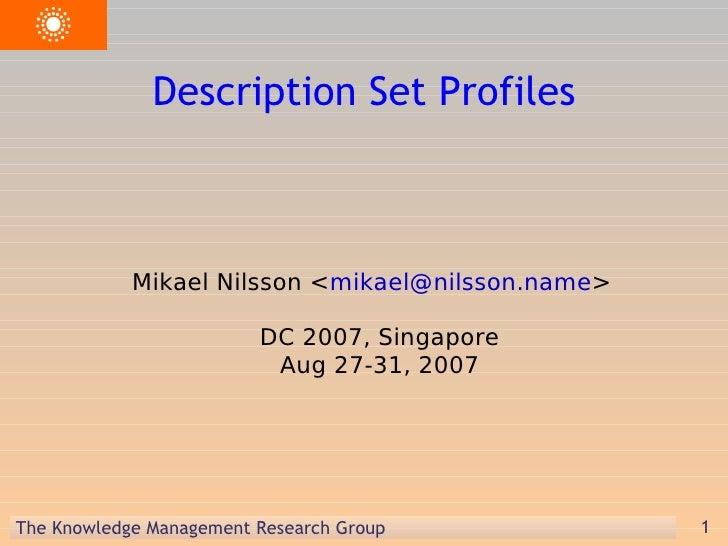 <ul><ul><li>Mikael Nilsson < [email_address] > </li></ul></ul><ul><ul><li>DC 2007, Singapore Aug 27-31, 2007 </li></ul></u...