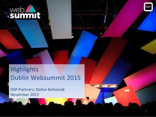 Highlights Dublin Websummit 2015 DSP-Partners, Stefan Behrendt November 2015 1