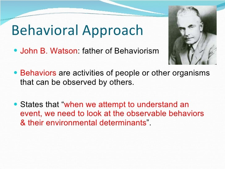 the psychological approach of behaviorism Strengths and limitations of behaviorism for human  using an information theory approach,  (1950) are theories of learning necessary psychological review, 57.